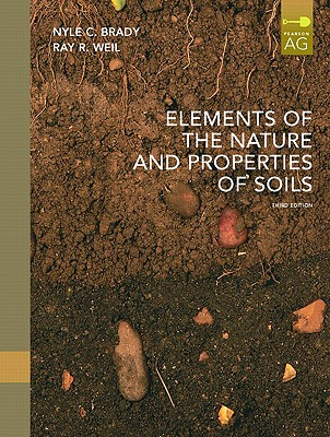Elements of the Nature and Properties of Soils By Brady, Nyle C./ Weil, Ray R.