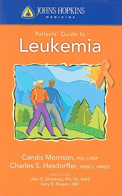 Johns Hopkins Patients' Guide to Leukemia By Morrison, Candis/ Hesdorffer, Charles L.