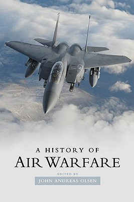 A History of Air Warfare By Olsen, John Andreas (EDT)