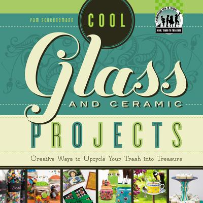 Cool Glass and Ceramic Projects By Scheunemann, Pam